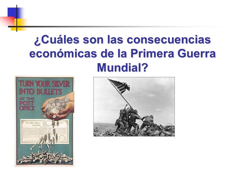 ¿Cuáles son las consecuencias económicas de la Primera Guerra Mundial?