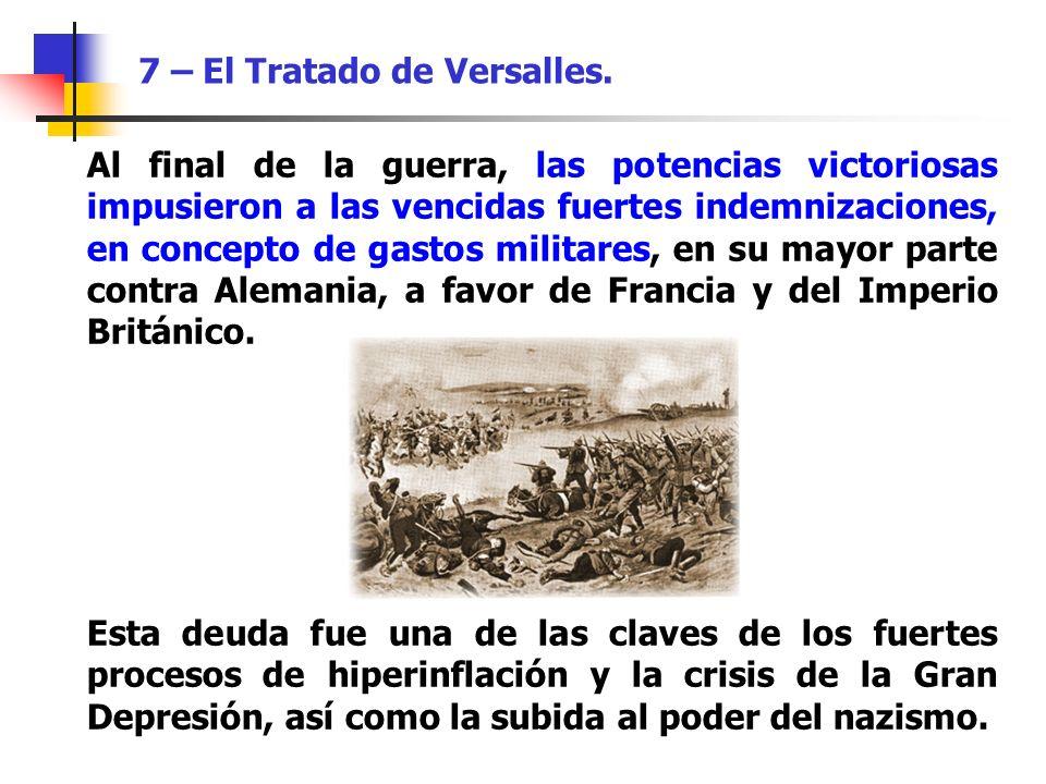 Al final de la guerra, las potencias victoriosas impusieron a las vencidas fuertes indemnizaciones, en concepto de gastos militares, en su mayor parte