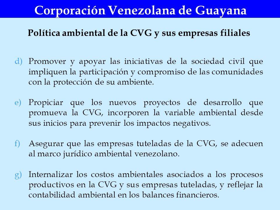 Corporación Venezolana de Guayana d)Promover y apoyar las iniciativas de la sociedad civil que impliquen la participación y compromiso de las comunida