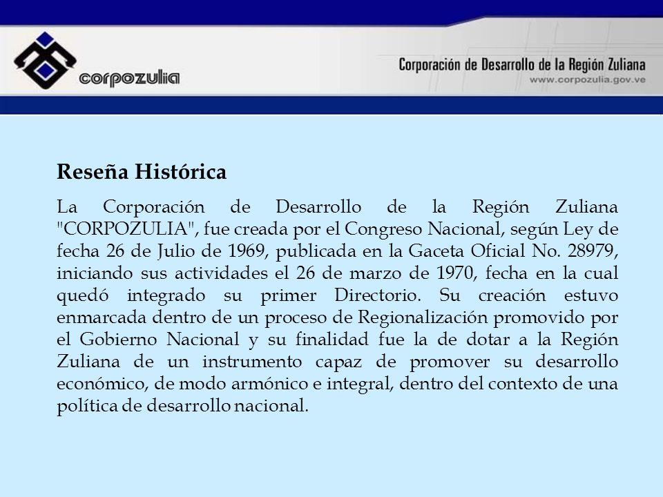 Reseña Histórica La Corporación de Desarrollo de la Región Zuliana