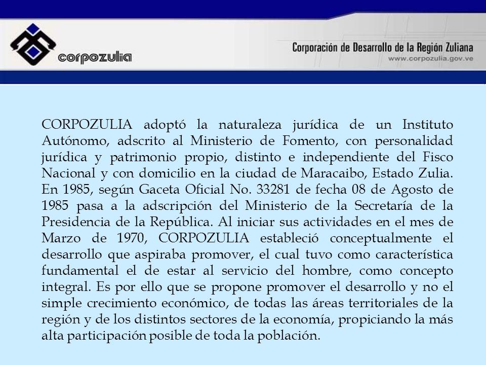 CORPOZULIA adoptó la naturaleza jurídica de un Instituto Autónomo, adscrito al Ministerio de Fomento, con personalidad jurídica y patrimonio propio, d
