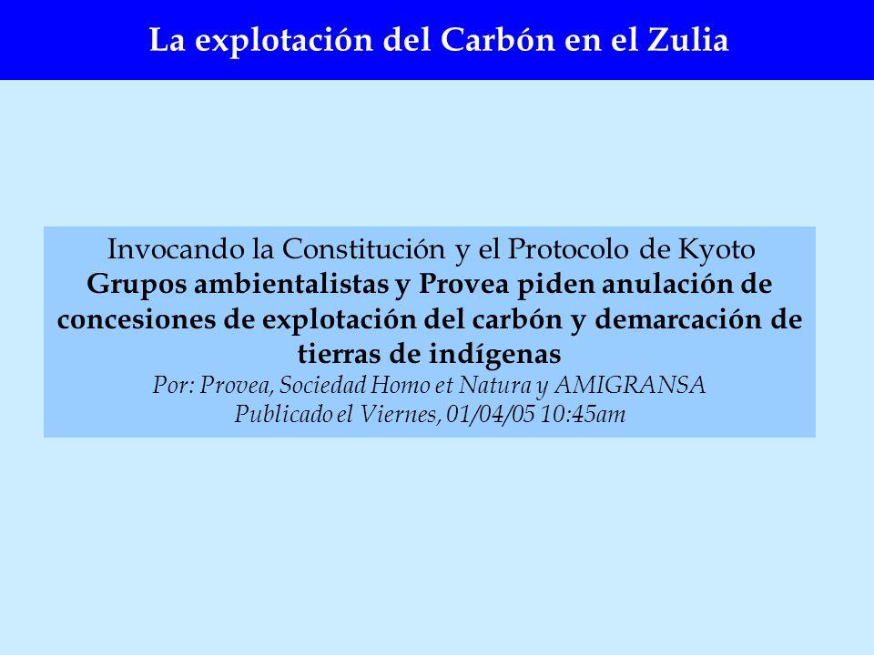 La explotación del Carbón en el Zulia Invocando la Constitución y el Protocolo de Kyoto Grupos ambientalistas y Provea piden anulación de concesiones