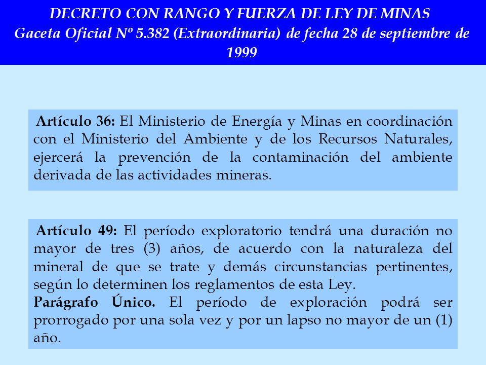 Artículo 36: El Ministerio de Energía y Minas en coordinación con el Ministerio del Ambiente y de los Recursos Naturales, ejercerá la prevención de la