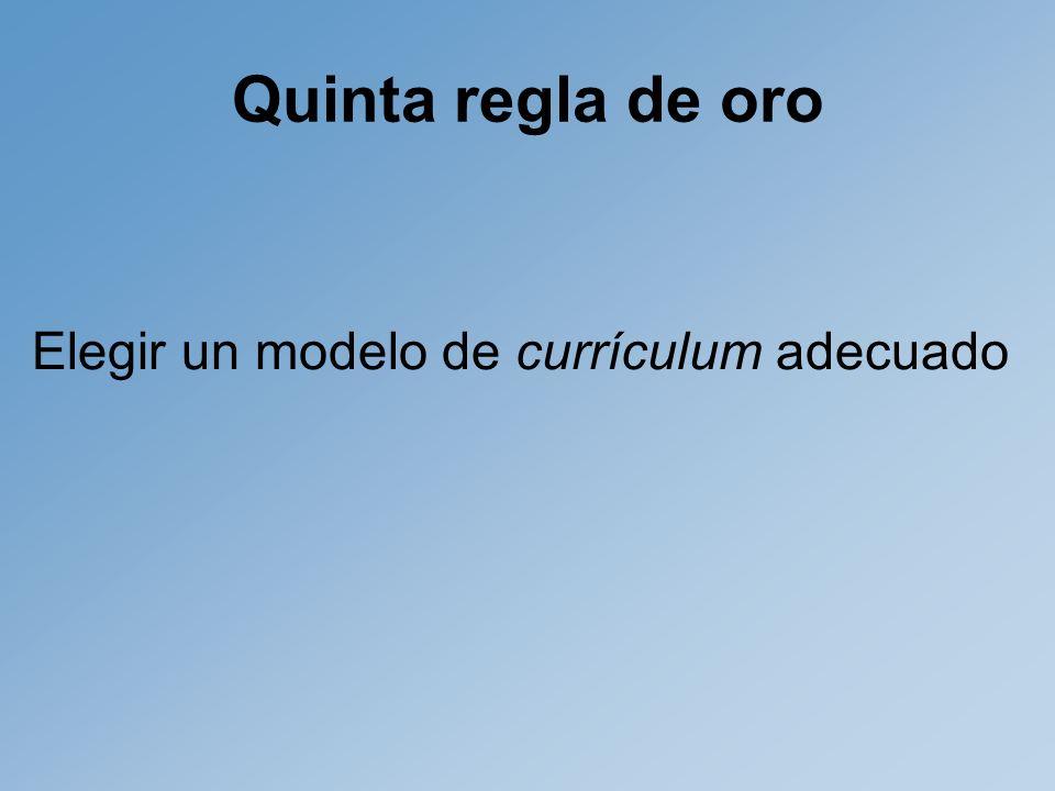 Quinta regla de oro Elegir un modelo de currículum adecuado
