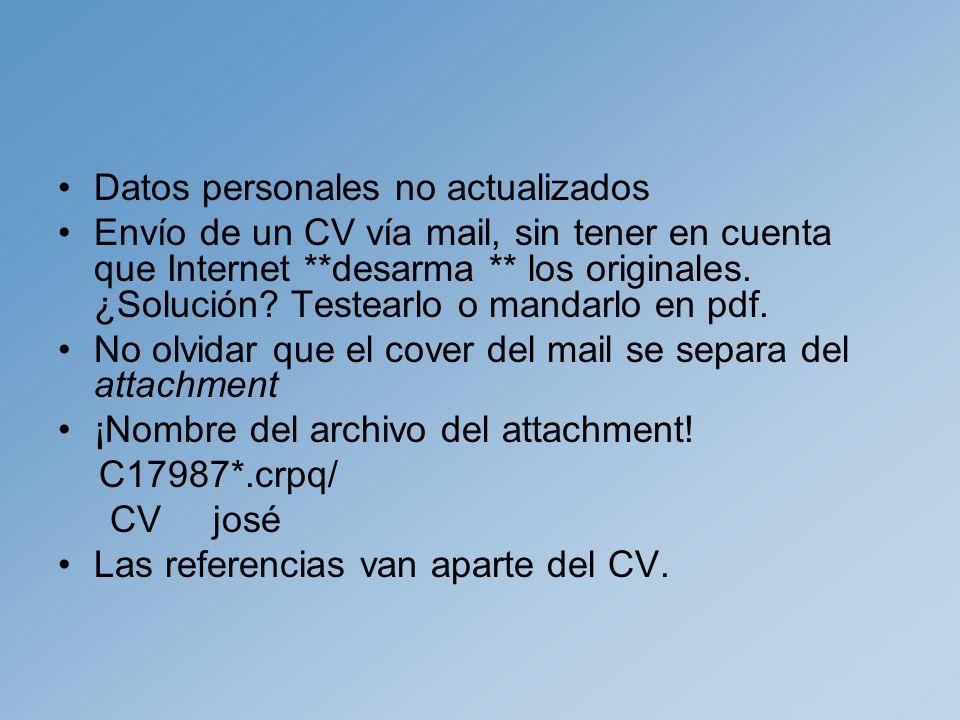 Datos personales no actualizados Envío de un CV vía mail, sin tener en cuenta que Internet **desarma ** los originales.