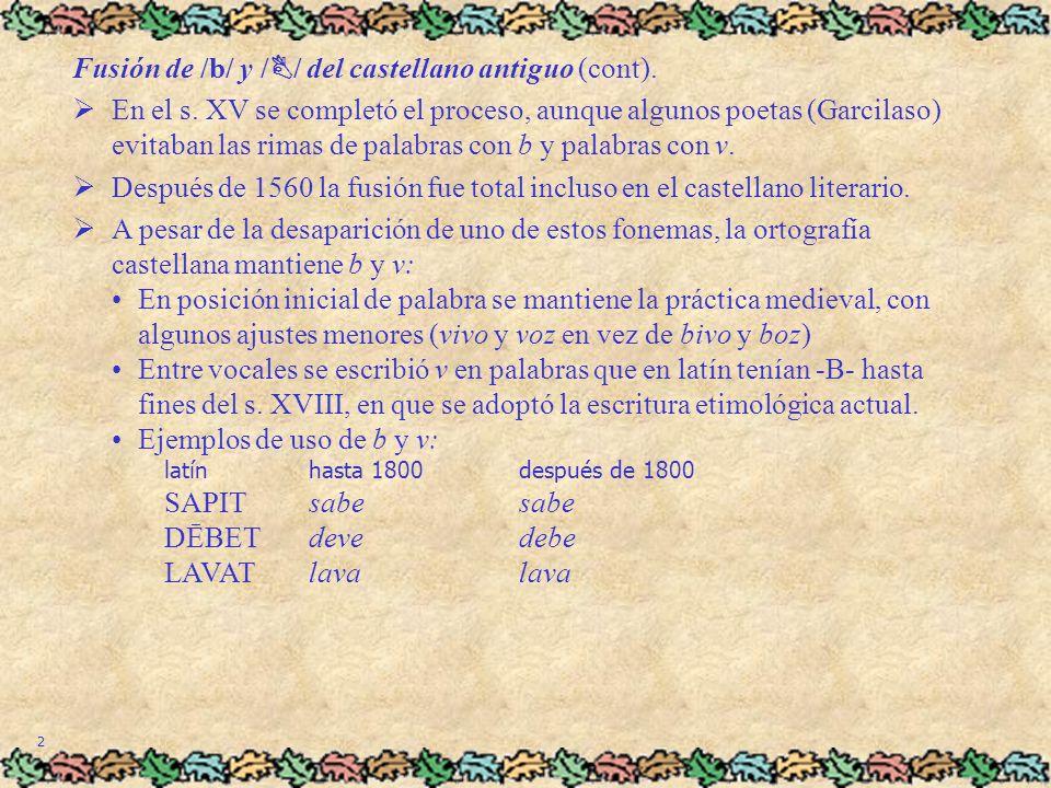 3 Las sibilantes del castellano antiguo.