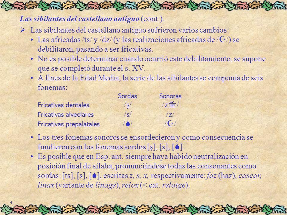 5 Las sibilantes del castellano antiguo (cont.).