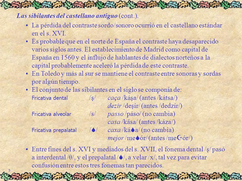6 Las sibilantes del castellano antiguo (cont.).