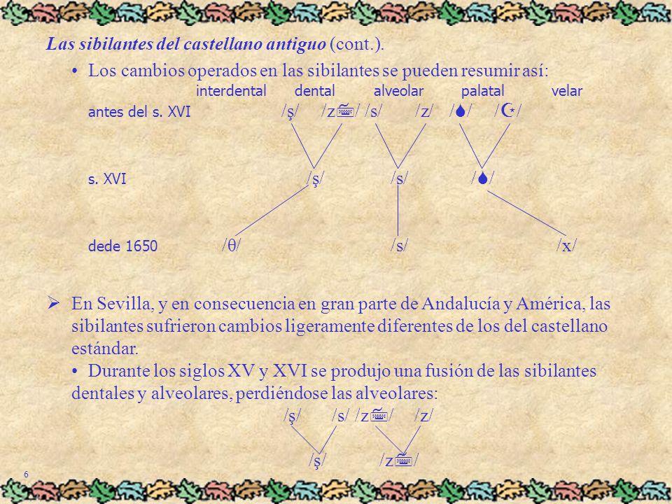 7 Las sibilantes del castellano antiguo (cont.).