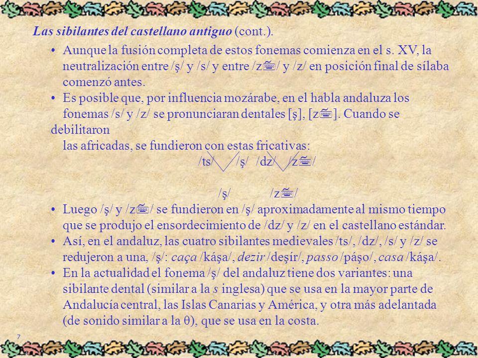 8 Las sibilantes del castellano antiguo (cont.).