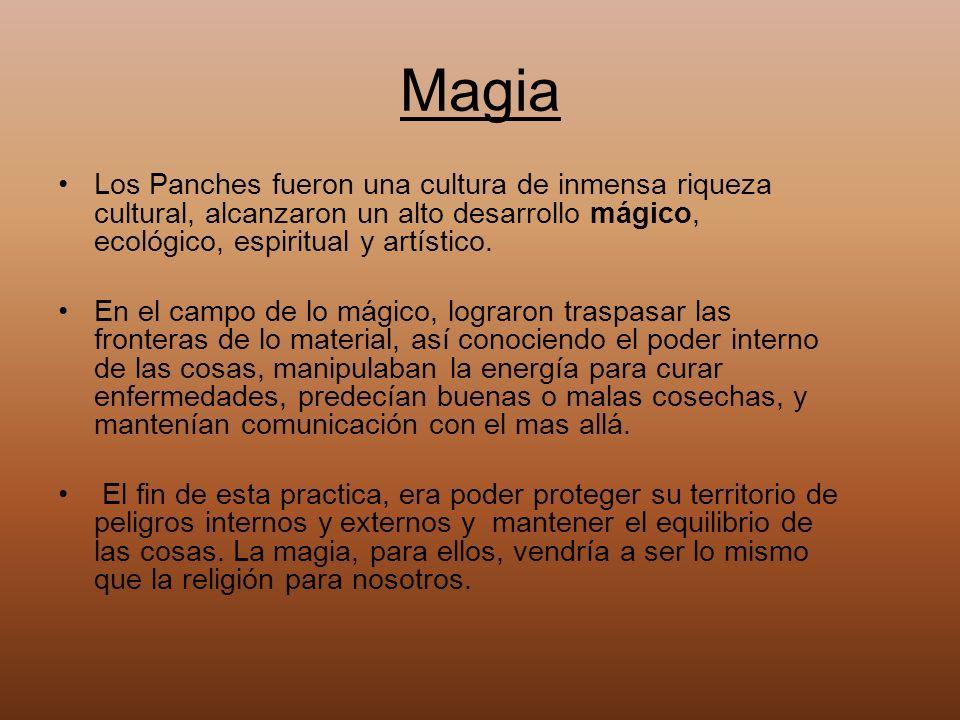 Magia Los Panches fueron una cultura de inmensa riqueza cultural, alcanzaron un alto desarrollo mágico, ecológico, espiritual y artístico. En el campo