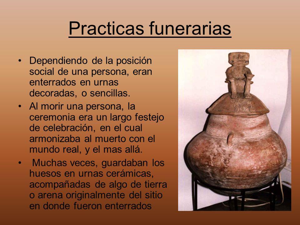 Practicas funerarias Dependiendo de la posición social de una persona, eran enterrados en urnas decoradas, o sencillas. Al morir una persona, la cerem