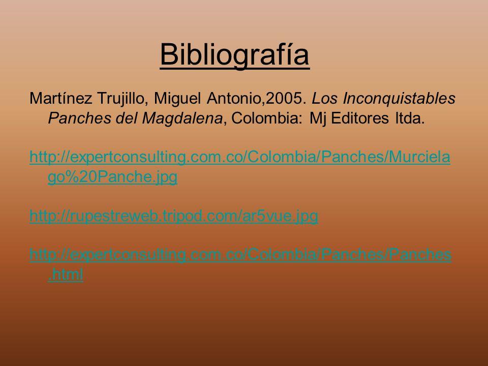 Bibliografía Martínez Trujillo, Miguel Antonio,2005. Los Inconquistables Panches del Magdalena, Colombia: Mj Editores ltda. http://expertconsulting.co