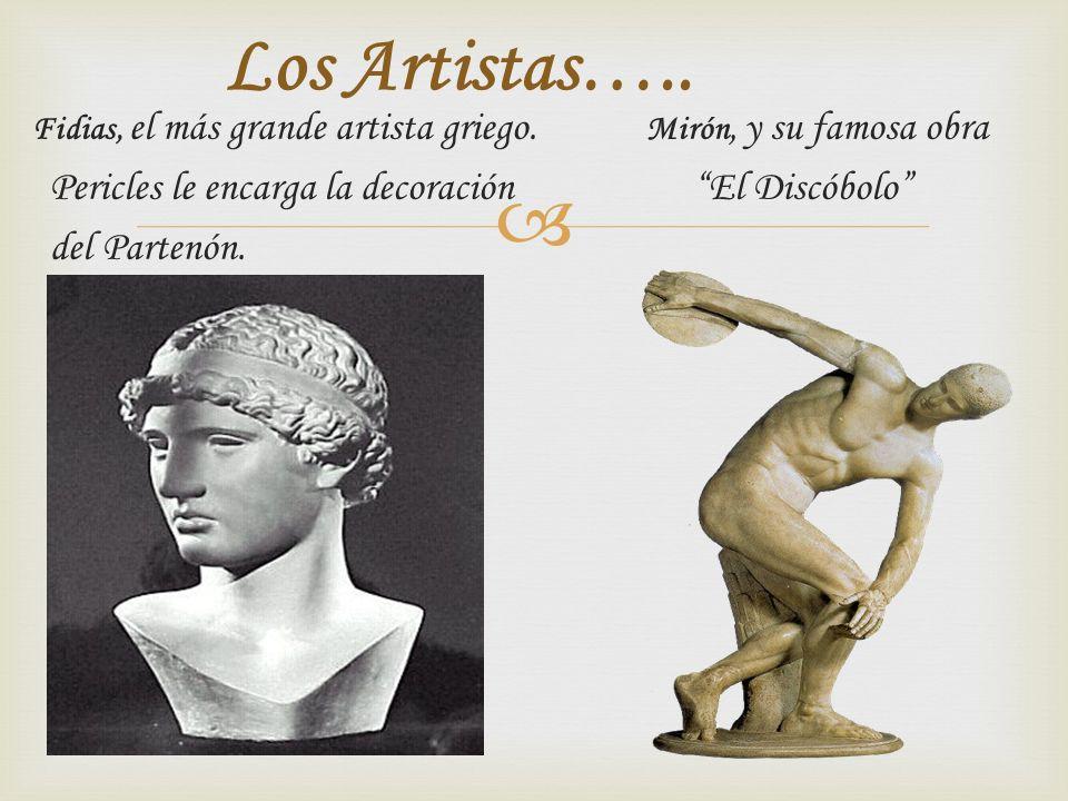 Fidias, el más grande artista griego. Mirón, y su famosa obra Pericles le encarga la decoración El Discóbolo del Partenón. Los Artistas…..