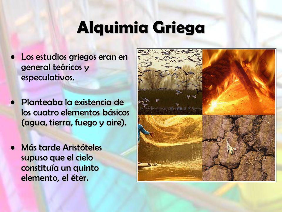 Alquimia Griega Los estudios griegos eran en general teóricos y especulativos.