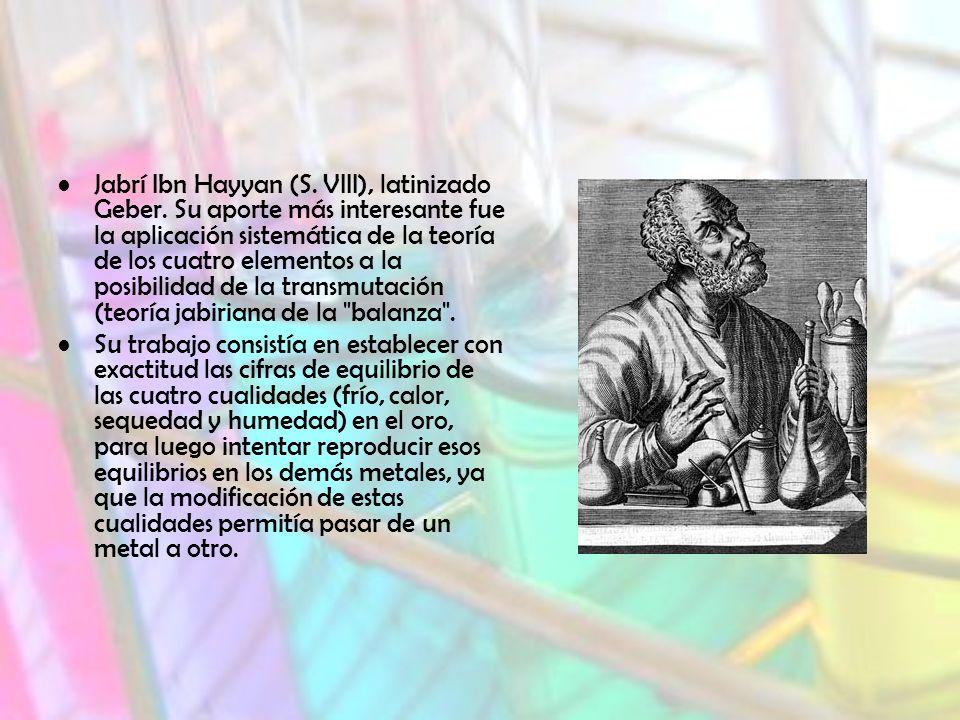 Jabrí Ibn Hayyan (S.VIII), latinizado Geber.