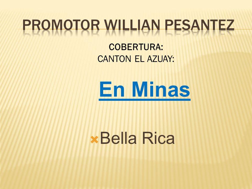 En Minas Bella Rica COBERTURA: CANTON EL AZUAY: