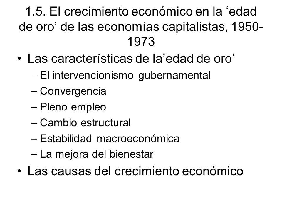 1.5. El crecimiento económico en la edad de oro de las economías capitalistas, 1950- 1973 Las características de laedad de oro –El intervencionismo gu