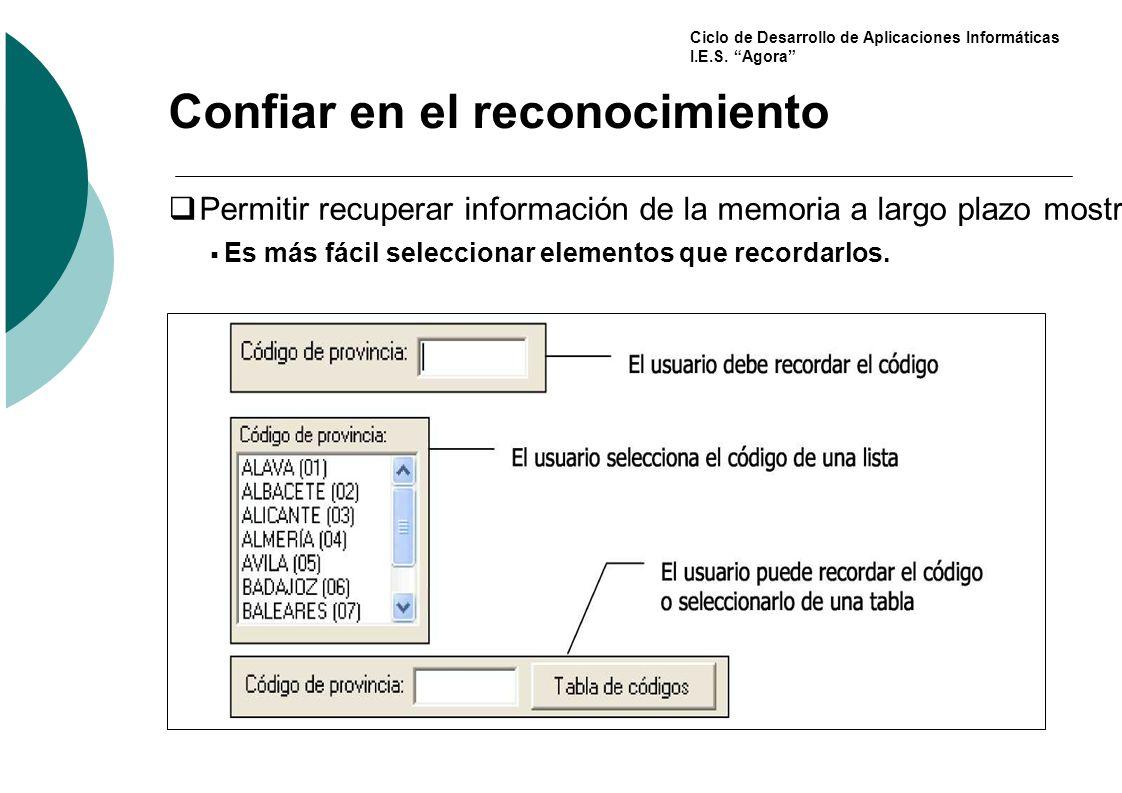 Ciclo de Desarrollo de Aplicaciones Informáticas I.E.S. Agora Confiar en el reconocimiento Permitir recuperar información de la memoria a largo plazo