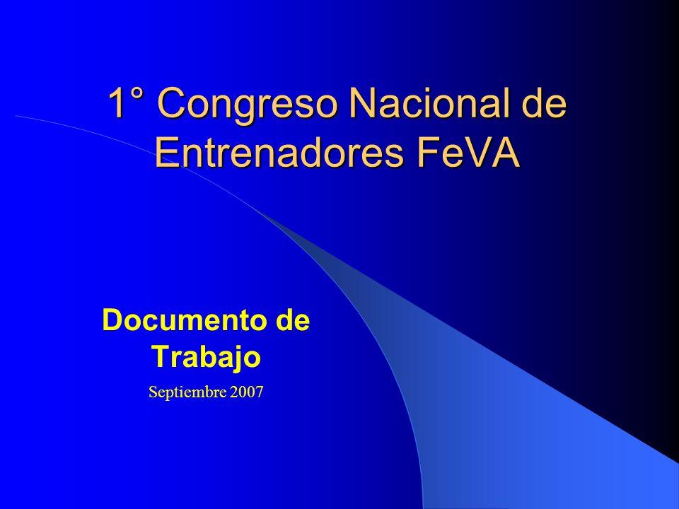 1° Congreso Nacional de Entrenadores FeVA Documento de Trabajo Septiembre 2007
