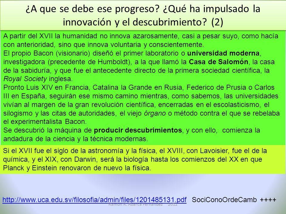 b. La revolución científica del XVII con la que pasamos (siguiendo a Ortega) desde la técnica del azar a la técnica del técnico. El hombre moderno, an