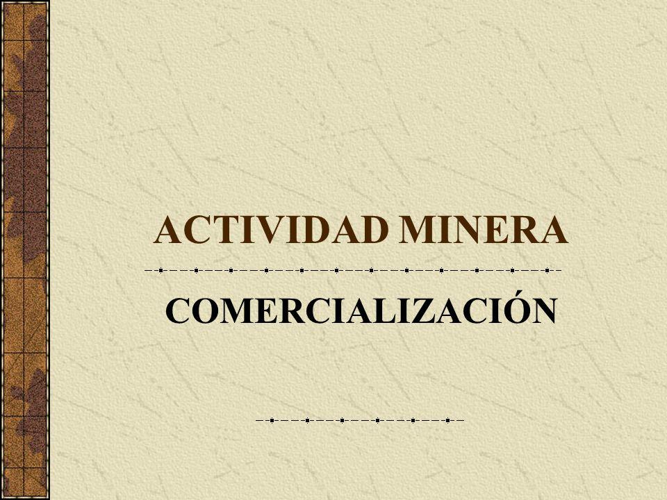 ACTIVIDAD MINERA COMERCIALIZACIÓN