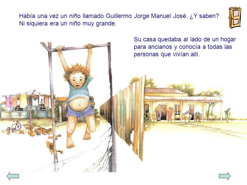 Había una vez un niño llamado Guillermo Jorge Manuel José.