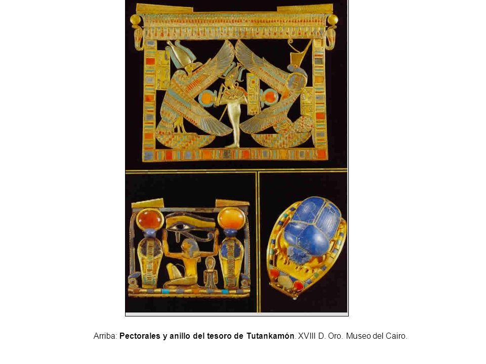 Arriba: Pectorales y anillo del tesoro de Tutankamón. XVIII D. Oro. Museo del Cairo.