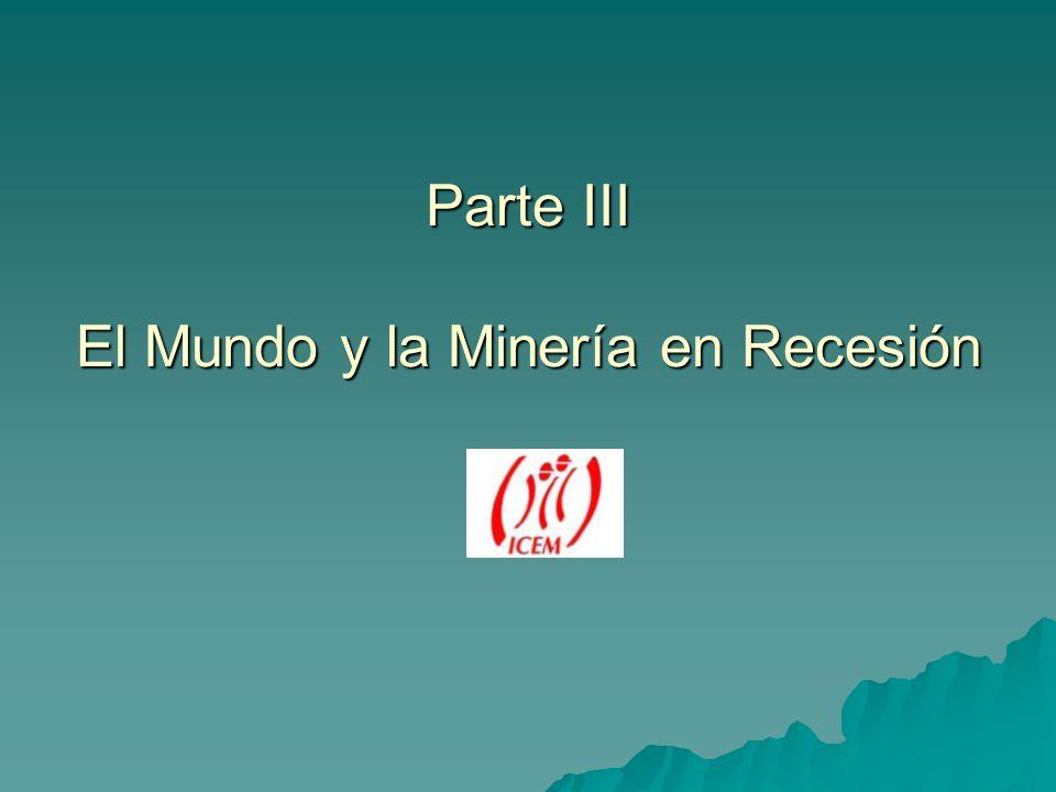 Parte III El Mundo y la Minería en Recesión