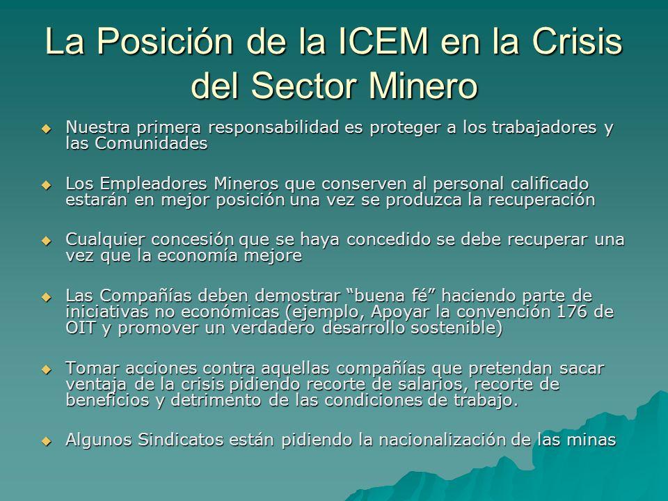 La Posición de la ICEM en la Crisis del Sector Minero Nuestra primera responsabilidad es proteger a los trabajadores y las Comunidades Nuestra primera