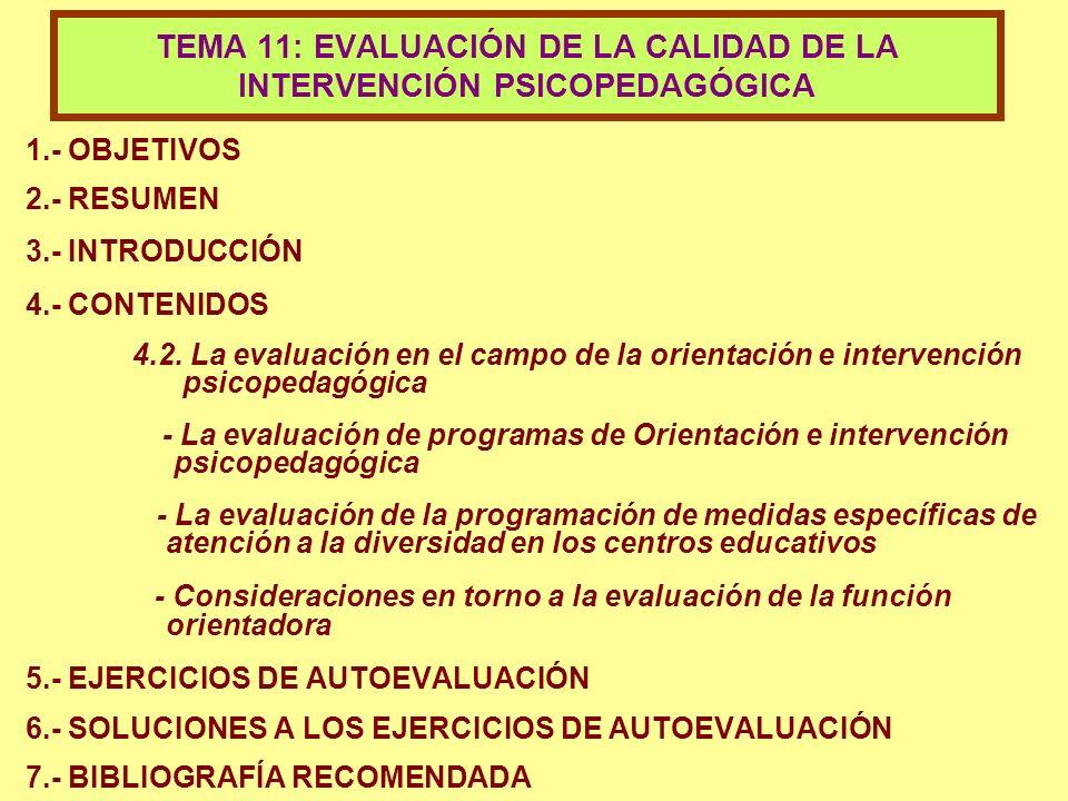 1.- OBJETIVOS 2.- RESUMEN 3.- INTRODUCCIÓN 4.- CONTENIDOS 4.2. La evaluación en el campo de la orientación e intervención psicopedagógica - La evaluac