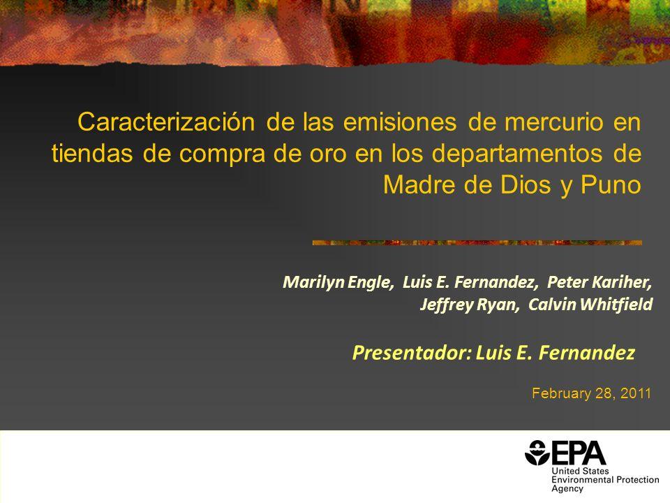 Caracterización de las emisiones de mercurio en tiendas de compra de oro en los departamentos de Madre de Dios y Puno Marilyn Engle, Luis E. Fernandez