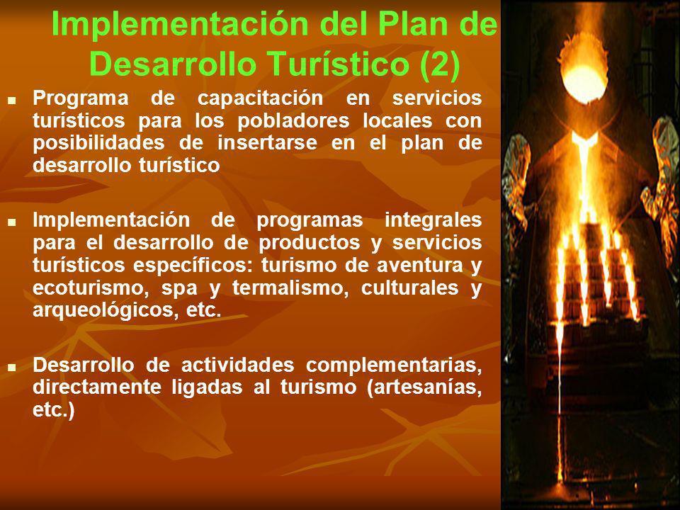 Implementación del Plan de Desarrollo Turístico (2) Programa de capacitación en servicios turísticos para los pobladores locales con posibilidades de