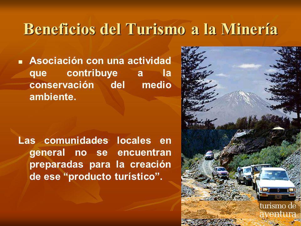 Beneficios del Turismo a la Minería Asociación con una actividad que contribuye a la conservación del medio ambiente. Las comunidades locales en gener