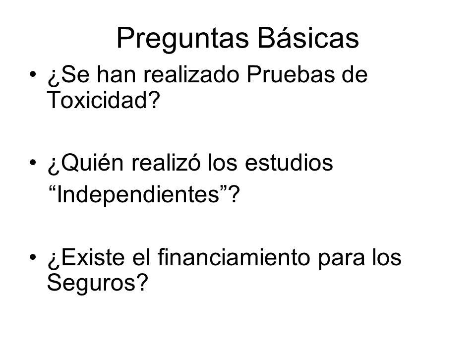 Preguntas Básicas ¿Se han realizado Pruebas de Toxicidad.