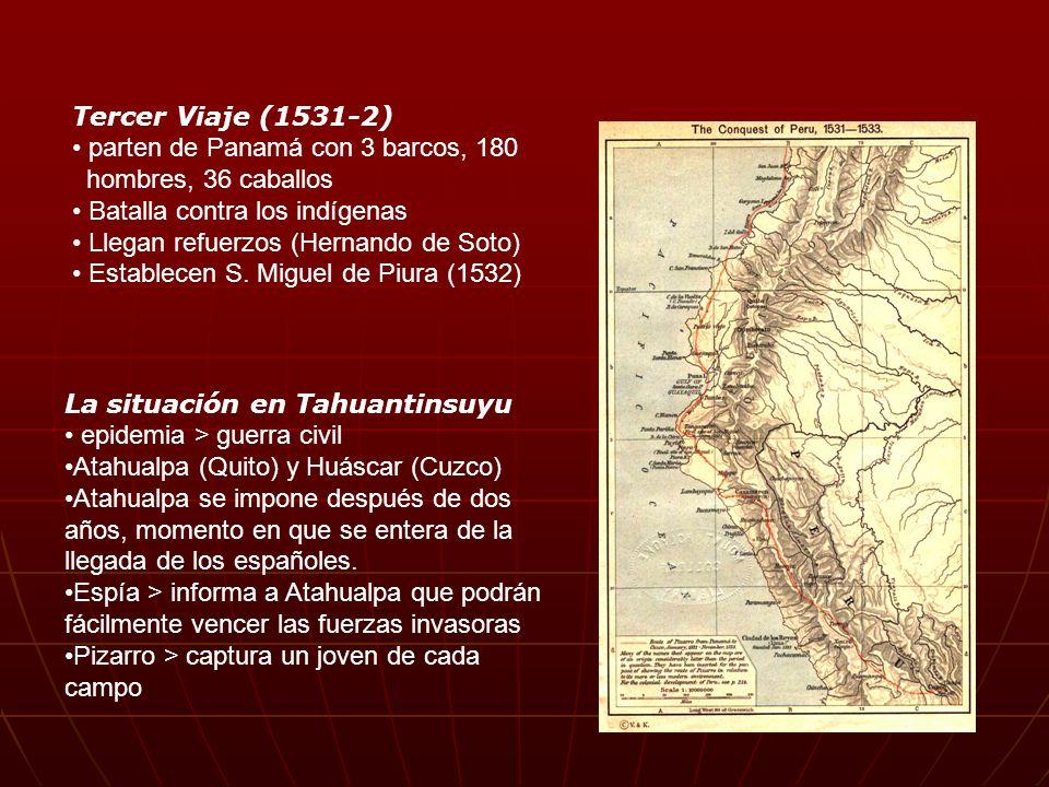 Cajamarca (16 de noviembre, 1532) El primer encuentro La emboscada de Atahualpa > lo toman prisionero (mueren cientos de indígenas y ningún español) Pánico, miedo El campo de Huascar ahora veía a los españoles como aliados Busca del botín > rescate de oro Distribución del botín > resentimiento Atahualpa ejecutado Conquista de Cuzco (1533) La marcha a Cuzco > primeras batallas; aliados indígenas Botín más grande que el de Cajamarca > Almagro se va (1534) hacia el sur al mando de una expedición financiada por Pizarro.