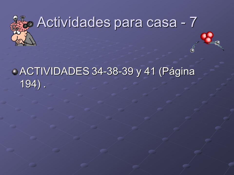 Actividades para casa - 7 ACTIVIDADES 34-38-39 y 41 (Página 194).