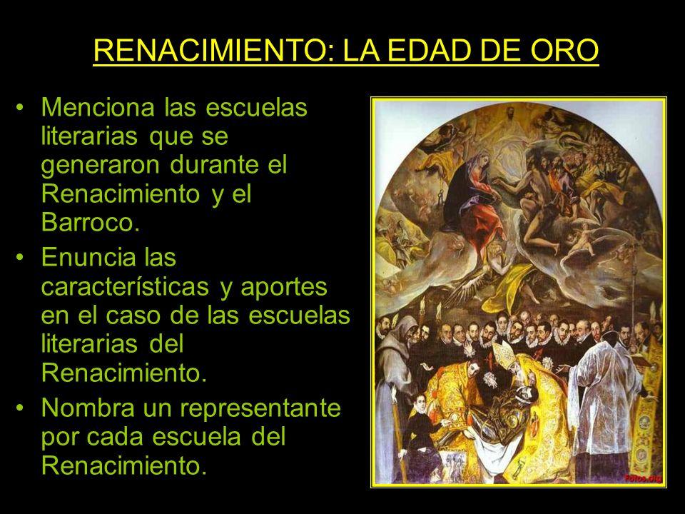 Menciona las escuelas literarias que se generaron durante el Renacimiento y el Barroco. Enuncia las características y aportes en el caso de las escuel