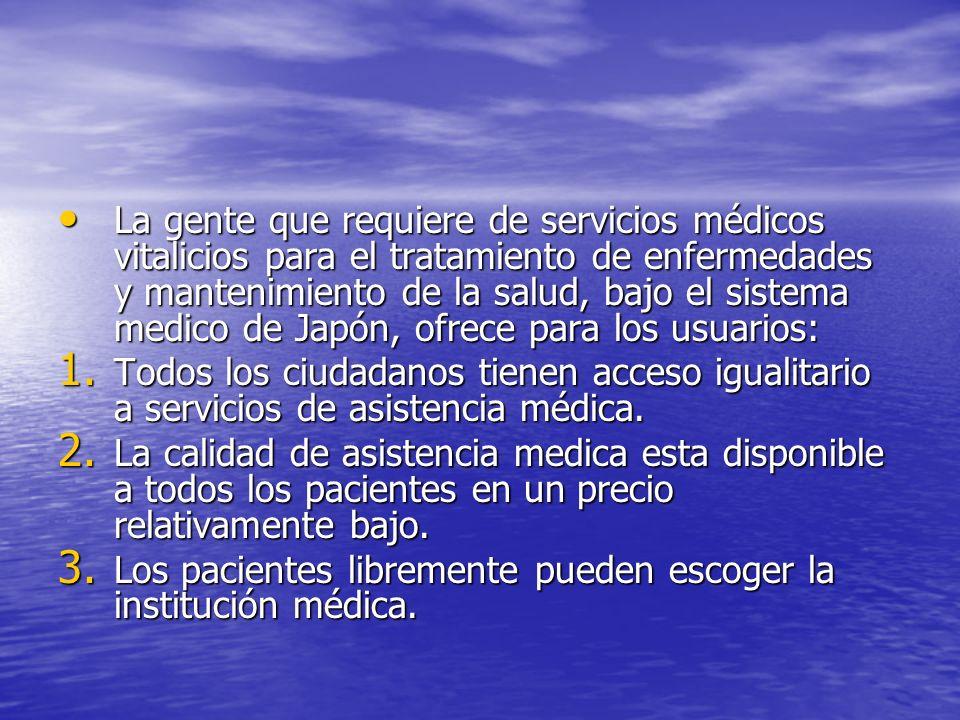 La gente que requiere de servicios médicos vitalicios para el tratamiento de enfermedades y mantenimiento de la salud, bajo el sistema medico de Japón