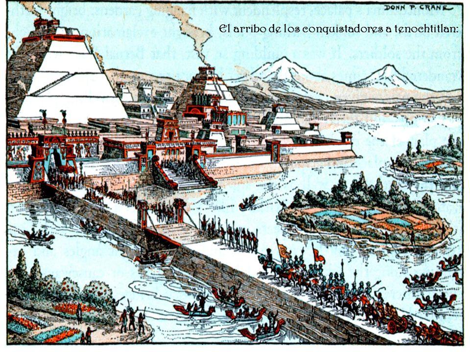 El arribo de los conquistadores a tenochtitlan: