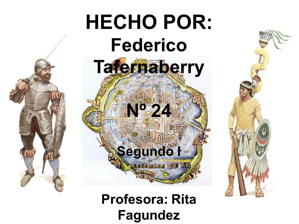 HECHO POR: Federico Tafernaberry Nº 24 Segundo I Profesora: Rita Fagundez