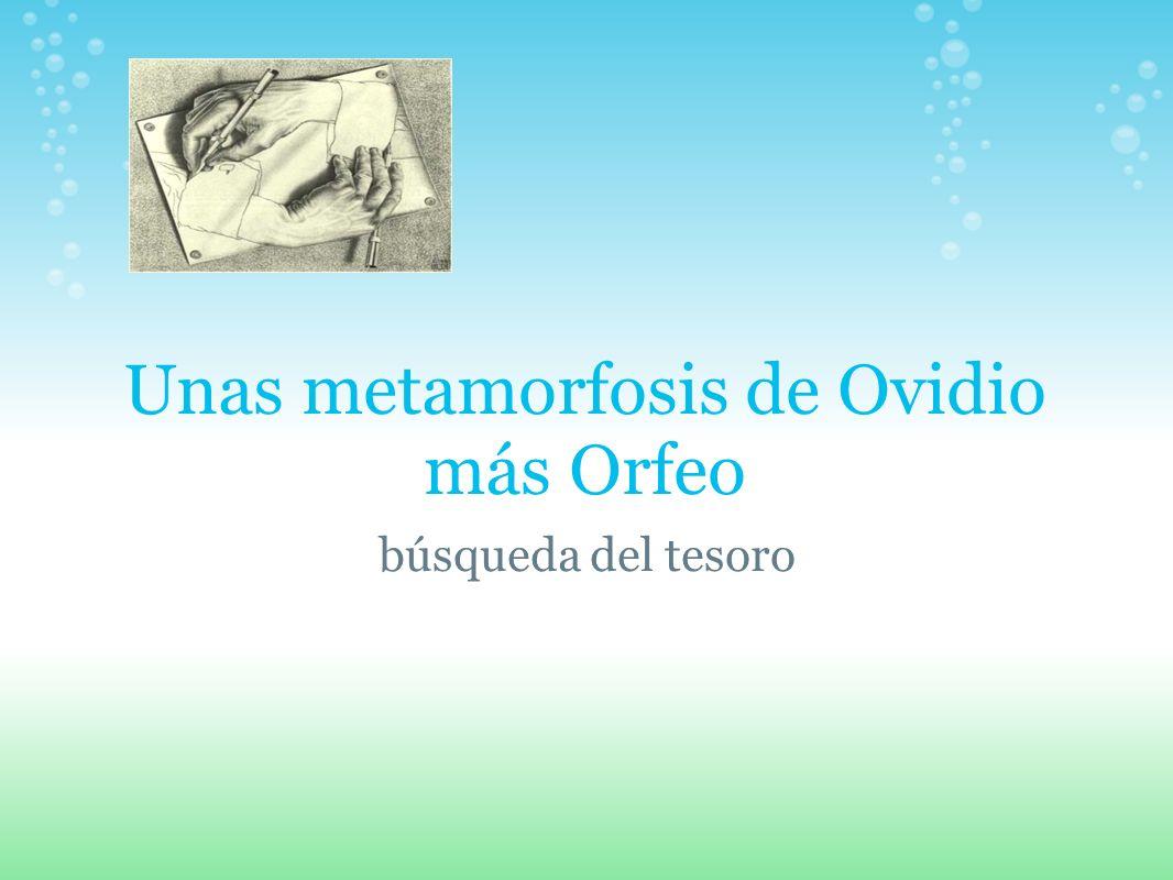 Unas metamorfosis de Ovidio más Orfeo búsqueda del tesoro