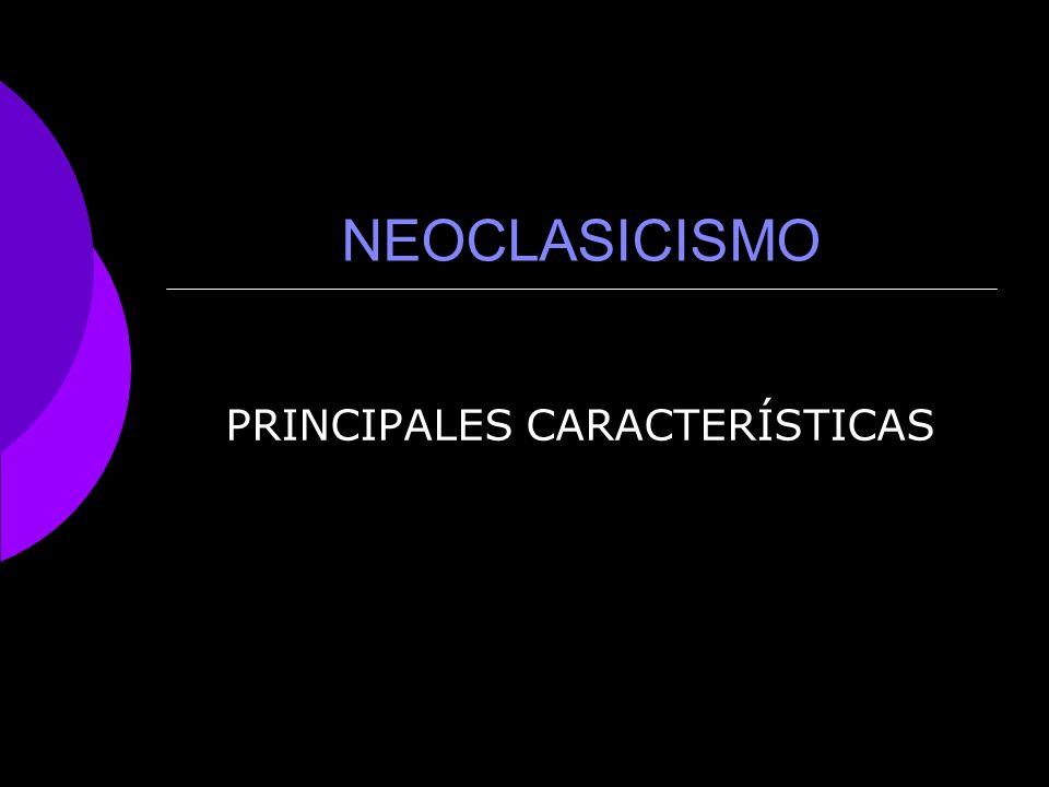 Neoclasicismo Comprende casi todo el siglo XVIII, y puede llamarse de la influencia francesa El hombre se percata de que él es el centro de la existencia Todo lo que produzca la razón humana tiene que ser perfecto.