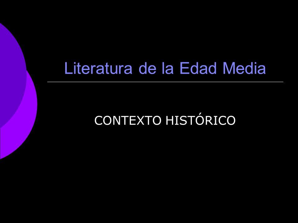 Literatura de la Edad Media CONTEXTO HISTÓRICO