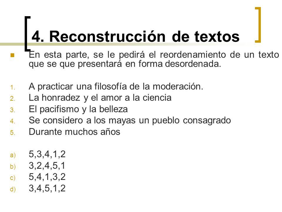 4. Reconstrucción de textos En esta parte, se le pedirá el reordenamiento de un texto que se que presentará en forma desordenada. 1. A practicar una f