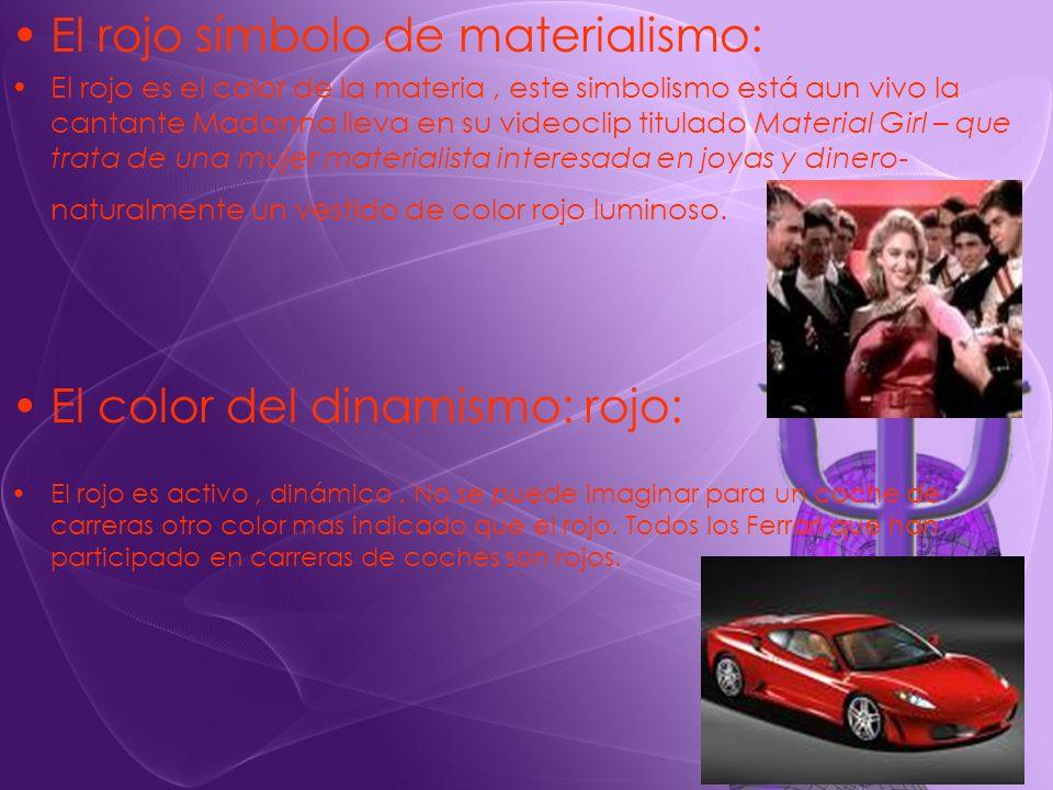 El rojo símbolo de materialismo: El rojo es el color de la materia, este simbolismo está aun vivo la cantante Madonna lleva en su videoclip titulado M