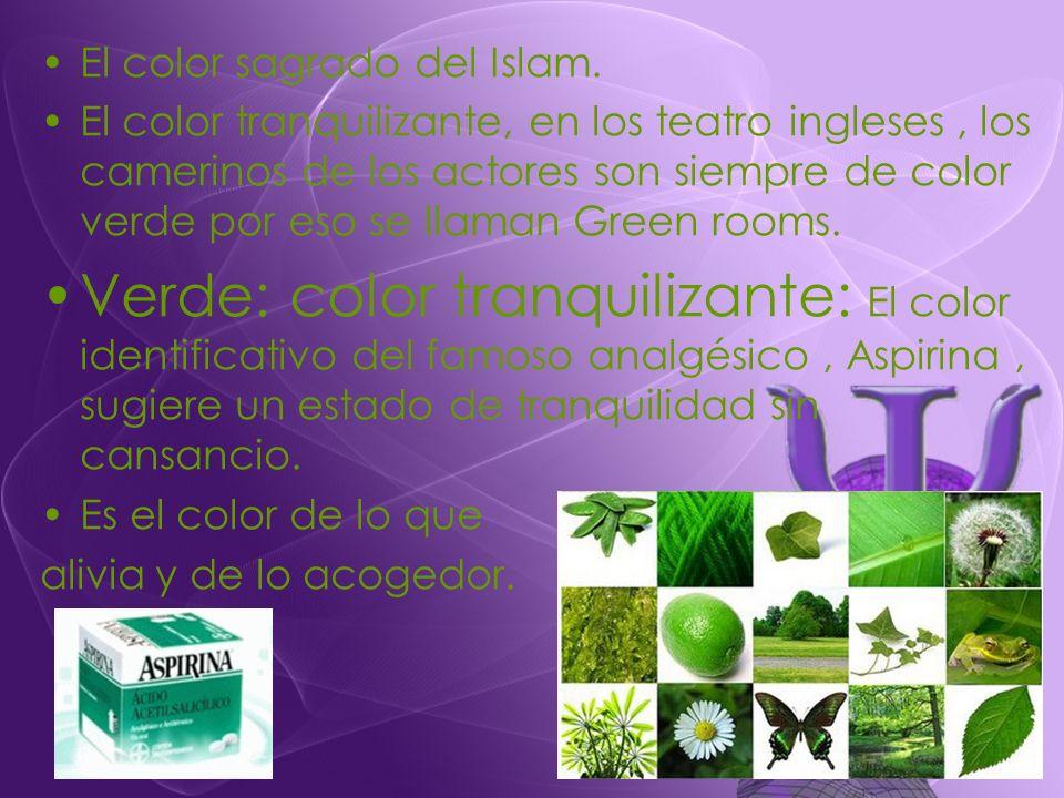 El color sagrado del Islam. El color tranquilizante, en los teatro ingleses, los camerinos de los actores son siempre de color verde por eso se llaman