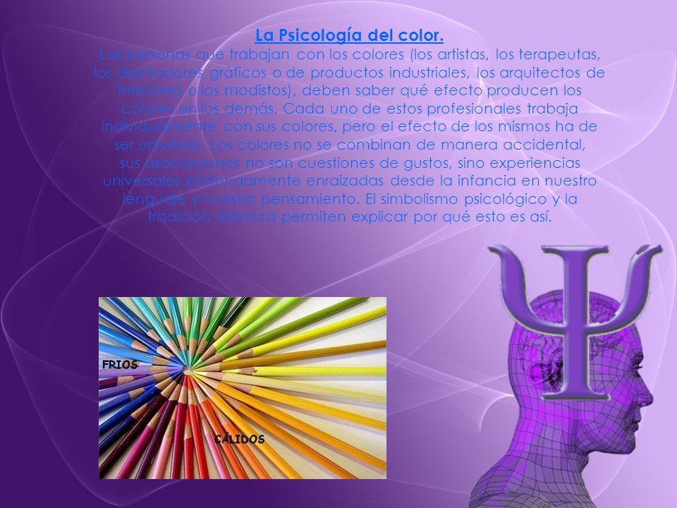 La Psicología del color. Las personas que trabajan con los colores (los artistas, los terapeutas, los diseñadores gráficos o de productos industriales