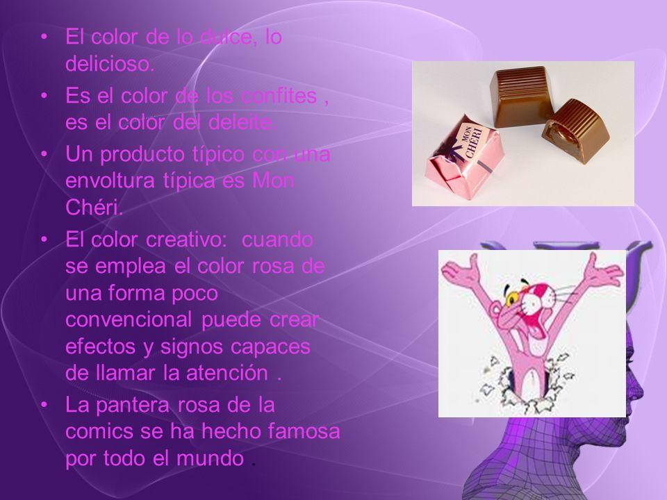 El color de lo dulce, lo delicioso. Es el color de los confites, es el color del deleite. Un producto típico con una envoltura típica es Mon Chéri. El
