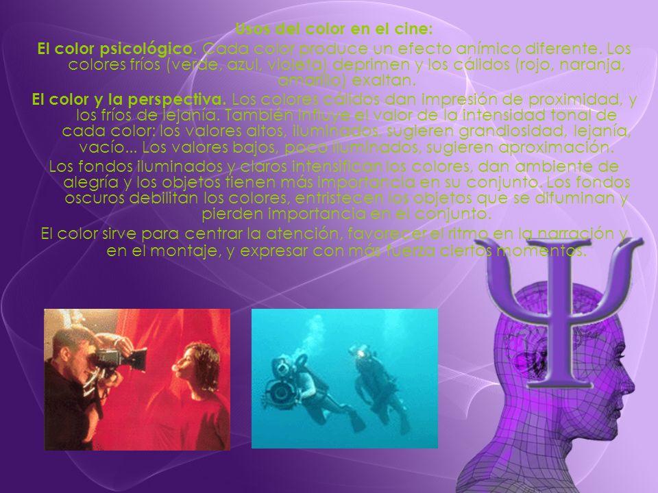 Usos del color en el cine: El color psicológico. Cada color produce un efecto anímico diferente. Los colores fríos (verde, azul, violeta) deprimen y l